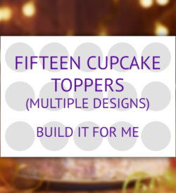 15 cupcake toppers (multiple designs) product - build it for me.